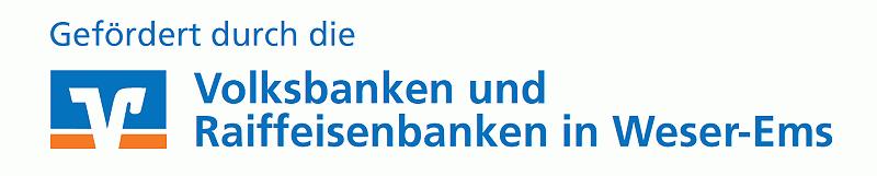 Gefördert durch die Volksbanken und Raiffeisenbanken in Weser-Ems